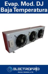Electrofrío - Evaporador Modelo DJ Baja Temperatura