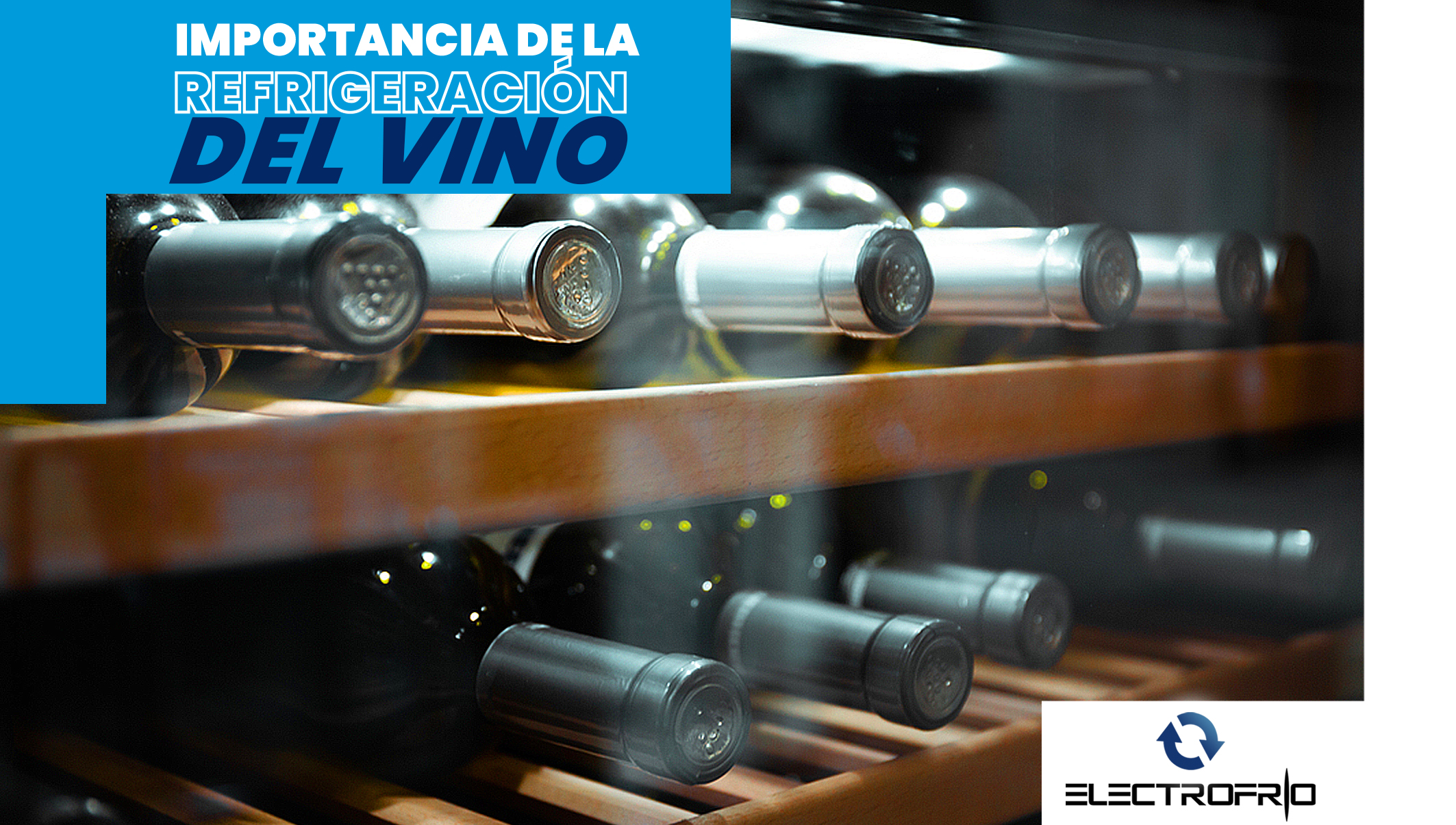 Importancia de Refrigerar el Vino